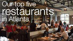 Our top five restaurants in the Atlanta