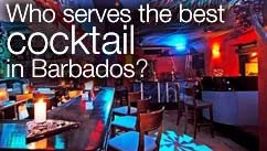 Who serves the best cocktail in Barbados?