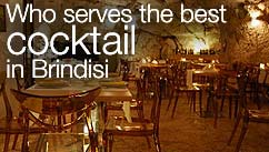 Who serves the best cocktail in Brindisi?