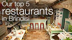 Our top five restaurants in the Brindisi