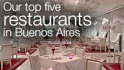 Our top five restaurants in the Buenos Aires