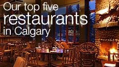 Our top five restaurants in the Calgary