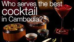 Who serves the best cocktail in Cambodia?