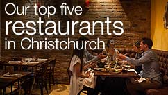 Our top five restaurants in the Christchurch