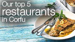 Our top five restaurants in the Corfu