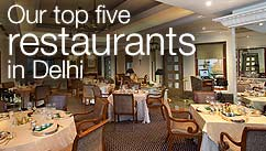 Our top five restaurants in the Delhi
