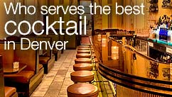 Who serves the best cocktail in Denver?