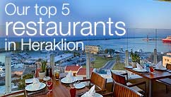 Our top five restaurants in the Heraklion