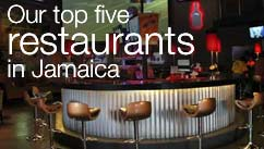 Our top five restaurants in the Jamaica