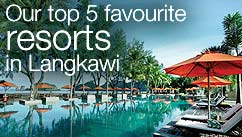 Our top 5 favourite resorts in Langkawi?