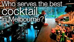 Who serves the best cocktail in Melbourne?