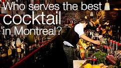 Who serves the best cocktail in Montreal?