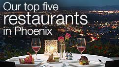 Our top five restaurants in the Phoenix