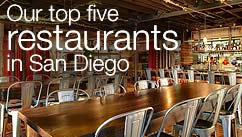 Our top five restaurants in the San Diego