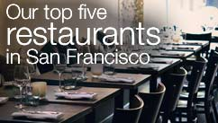 Our top five restaurants in the San Francisco