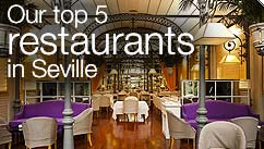 Our top five restaurants in the Seville