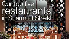 Our top five restaurants in the Sharm El Sheikh