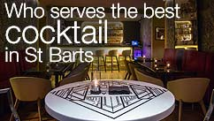 Who serves the best cocktail in St Barts?