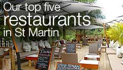 Our top five restaurants in the St Martin