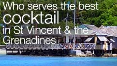 Who serves the best cocktail in St Vincent & The Grenadines?