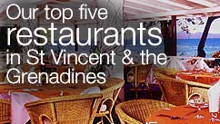 Our top five restaurants in the St Vincent & The Grenadines
