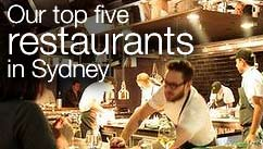 Our top five restaurants in the Sydney