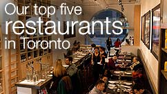 Our top five restaurants in the Toronto