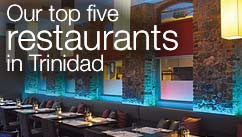 Our top five restaurants in the Trinidad