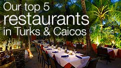Our top five restaurants in the Turks & Caicos