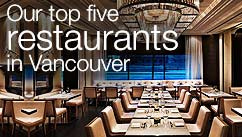 Our top five restaurants in the Vancouver